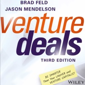 Venture Deals, Third Edition: Be Smarter Than Your Lawyer and Venture Capitalist (Unabridged) - Brad Feld & Jason Mendelson