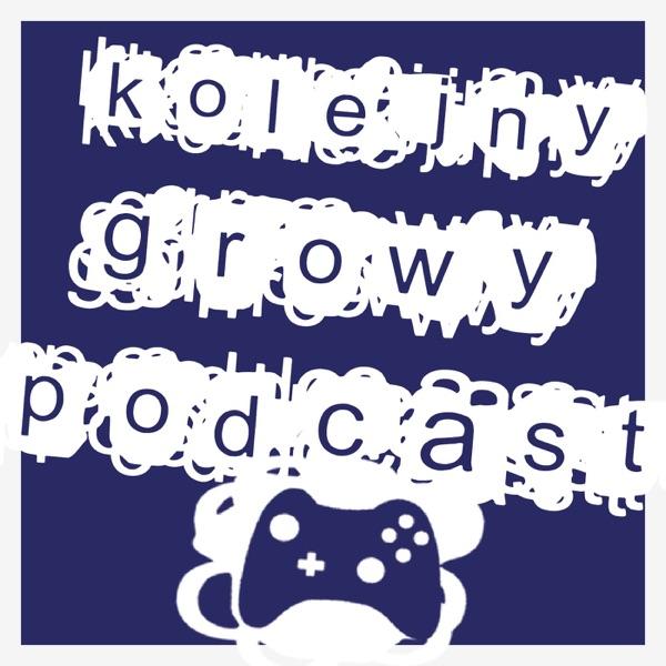 Kolejny Growy Podcast