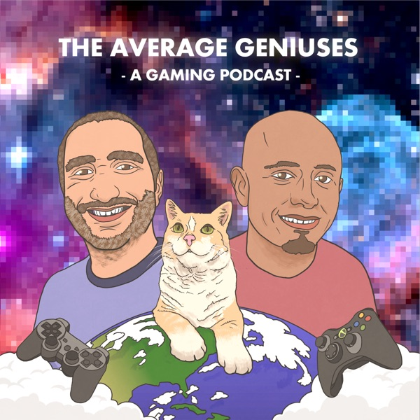 The Average Geniuses - A Gaming Podcast