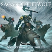 Nick Kyme & Andy Smillie - Sagas of the Wolf: Warhammer 40,000 (Unabridged)  artwork