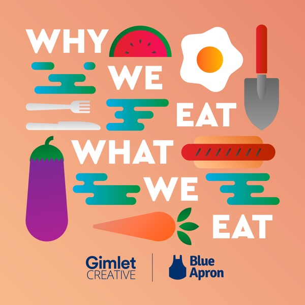 Introducing: Why We Eat What We Eat
