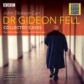 John Dickson Carr - Dr Gideon Fell: Collected Cases: Classic Radio Crime  artwork