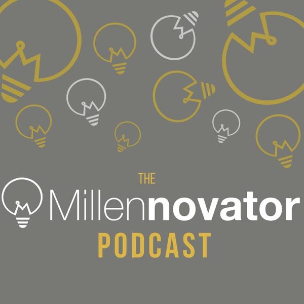 The Millennovator Podcast