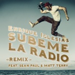 Enrique Iglesias - SÚBEME LA RADIO (REMIX) [feat. Sean Paul & Matt Terry]