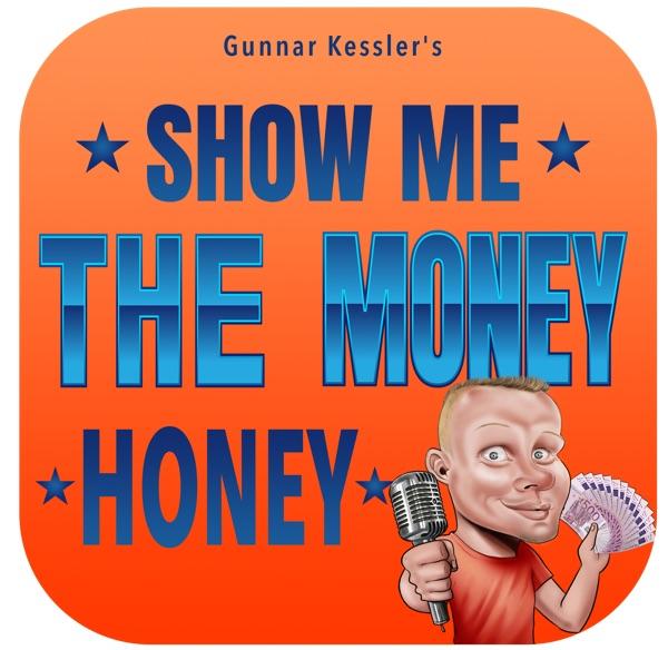 Show Me The Money, Honey - DER Digital Money Maker Erfolgs Podcast um so viel mehr als Geld verdiene...