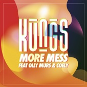 Kungs - More Mess (feat. Olly Murs & Coely) illustration