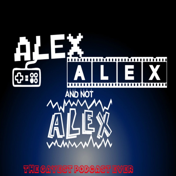 Alex, Alex and Not Alex