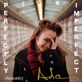 Perfectly Imperfect (Acoustic)