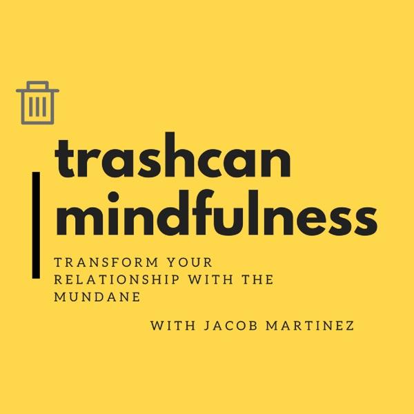 Trashcan Mindfulness