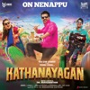 On Nenappu From Kathanayagan Single