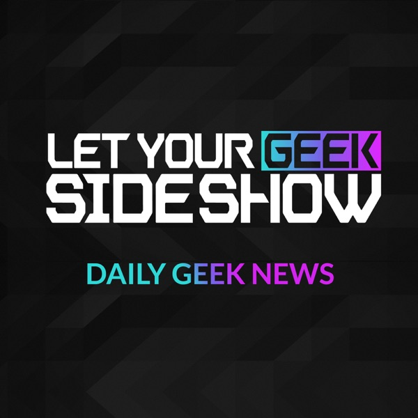 Pop Culture & Movie News - Let Your Geek SideShow