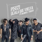 Piso 21 - Déjala Que Vuelva (feat. Manuel Turizo) ilustración