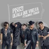 Déjala Que Vuelva (feat. Manuel Turizo) - Piso 21