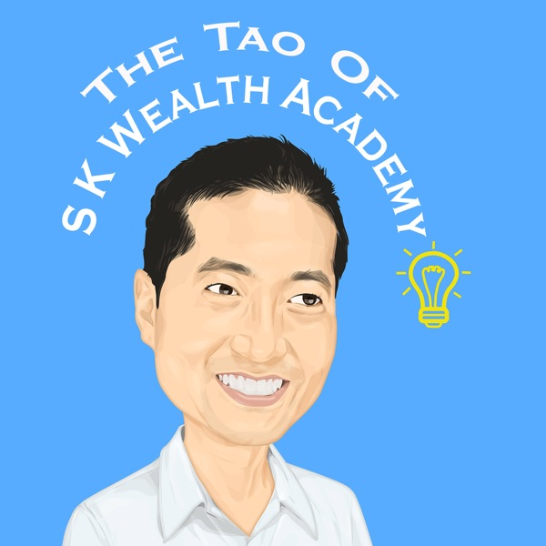 The Tao of SKWealthAcademy Podcast