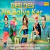 Desi Desi Na Bolya Kar (feat. Vicky Kajla)