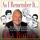 Ken Rotcop - As I Remember It: My 50 Year Career as an Award Winning Writer, Producer, and Studio Executive (Unabridged)  artwork