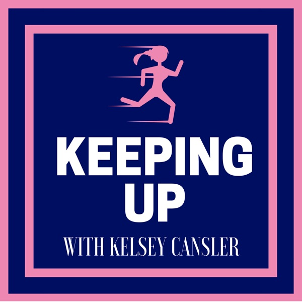 Keeping Up with Kelsey Cansler