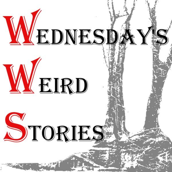 Wednesday's Weird Stories