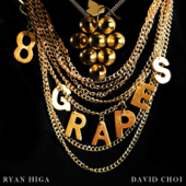 8 Grapes (feat. David Choi) - Ryan Higa