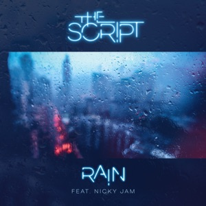 THE SCRIPT, NICKY JAM - RAIN