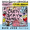 Dirty Sexy Money (feat. Charli XCX & French Montana) [BLVK JVCK ReVibe] - Single, David Guetta & Afrojack