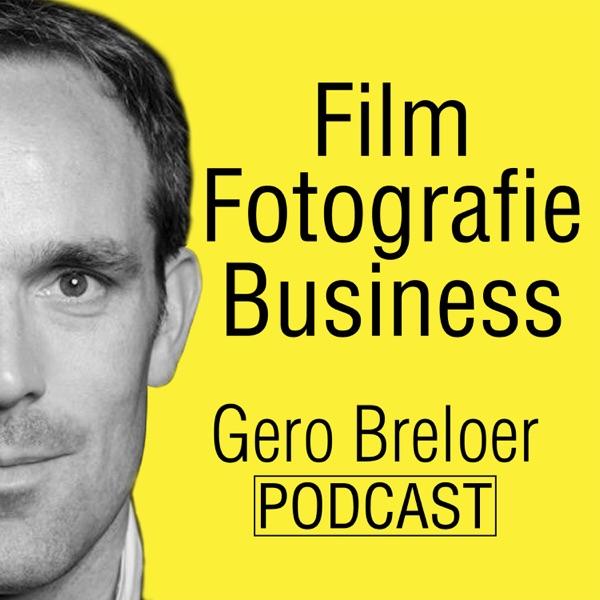 Film, Fotografie & Business - Podcast von Gero Breloer