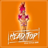 Head Top (feat. Kylo) - Stylee Band