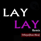 Lay Lay (feat. Akra) [Remix]