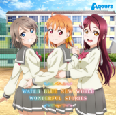 Download Aqours - Water Blue New World