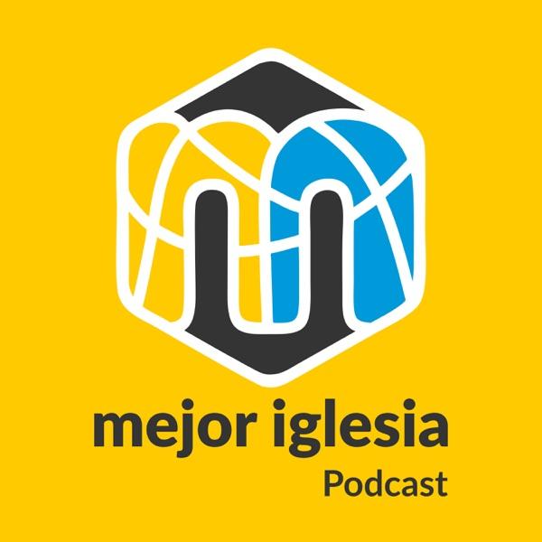 Mejor Iglesia Podcast