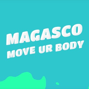 MAGASCO - Move Your Body