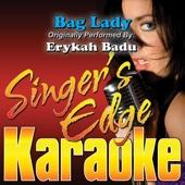 Bag Lady (Originally Performed By Erykah Badu) [Karaoke]