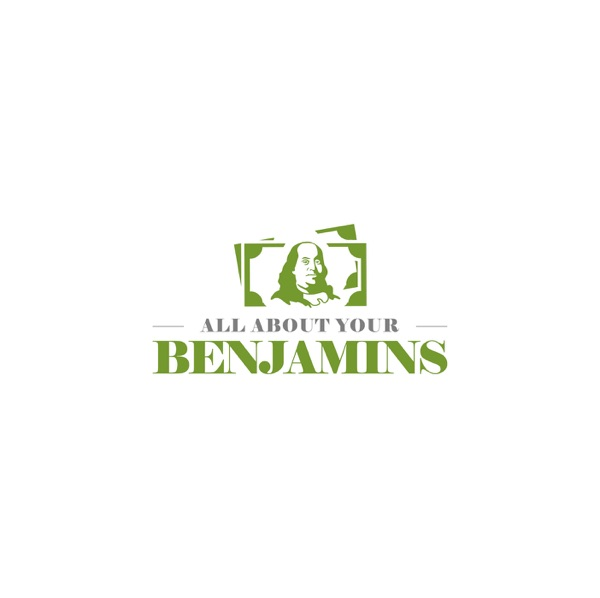All About Your Benjamins The Podcast