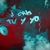 Tú y Yo (feat. Camila Cabello, Daddy Yankee, Bad Bunny & Maluma) - Single, J Cris