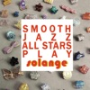 Smooth Jazz All Stars - Dont Touch My Hair