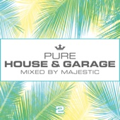 Pure House & Garage 2 - Majestic