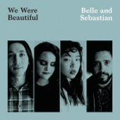 We Were Beautiful - Belle and Sebastian
