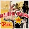 Beautiful Trauma (The Remixes) - EP, P!nk