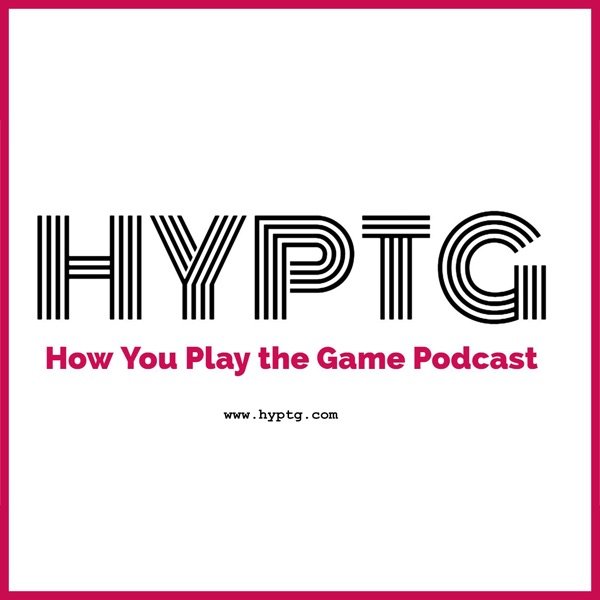 HYPTG - How You Play the Game