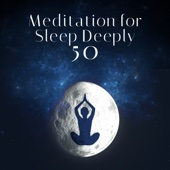 Meditation for Sleep Deeply: 50 Soothing & Relaxing Music for Trouble Sleeping, Insomnia, Headache, Nature Sounds for Relaxation, Inner Peace, Serenity