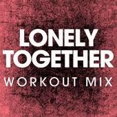 Lonely Together (Extended Workout Mix)