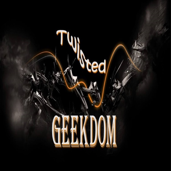 Twisted Geekdom Podcast