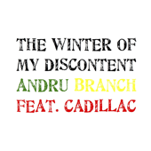 The Winter of My Discontent (feat. Cadillac)