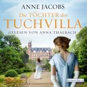 Die Töchter der Tuchvilla (Die Tuchvilla-Saga 2) - Anne Jacobs