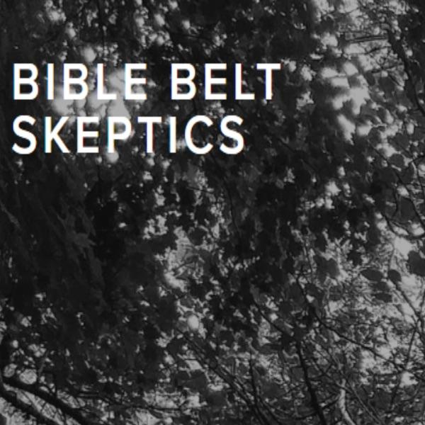 Bible Belt Skeptics Podcast