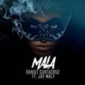 Mala (feat. Jay Maly)