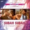 Subah Subah (From