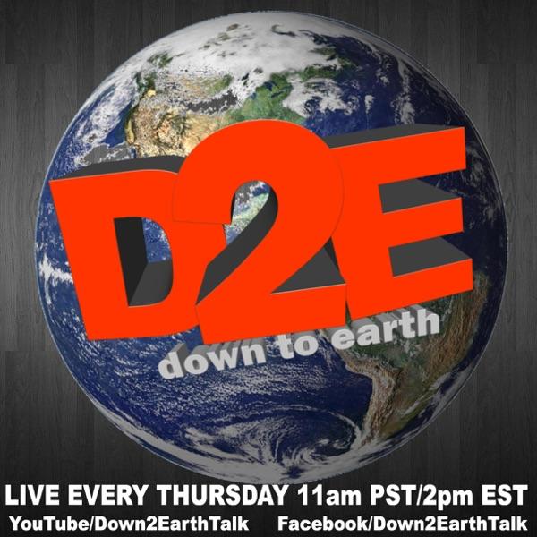Down 2 Earth Talk