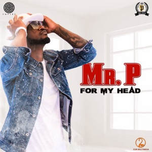 Mr P - For My Head
