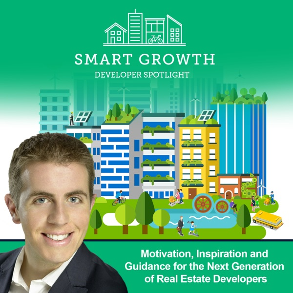 Smart Growth Developer Spotlight: Motivation, Inspiration and Guidance for the Next Generation of Re...